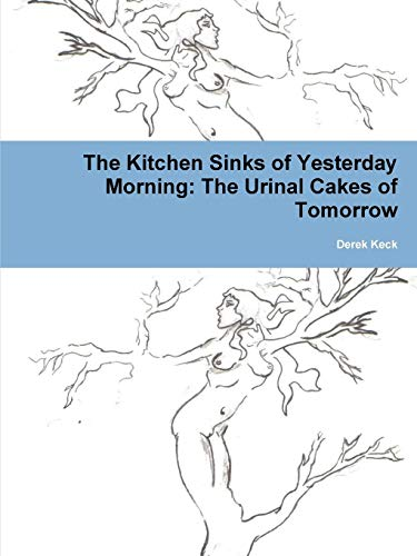 The Kitchen Sinks of Yesterday Morning: The Urinal Cakes of Tomorrow