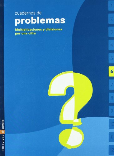 Cuadernos de problemas 6 (Multiplicaciones y divisiones por una cifra) Ciclo 2. Educación Primaria por María José; León Molleda, Jardón Avello