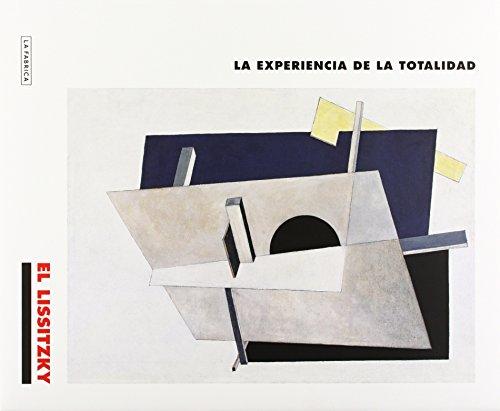 El Lissitzky. La experiencia de la totalidad (Libros de Autor) por Eliezer Markóvich Lissitzky