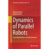 Dynamics of Parallel Robots: From Rigid Bodies to Flexible Elements