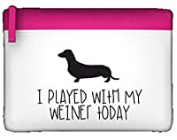 I Played With My Weiner Today Sausage Dog Parody Funny Flat Pencil Case - PINK