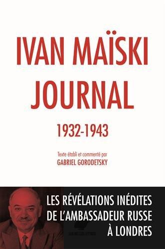 Journal (1932-1943): Les Revelations Inedites de L'Ambassadeur Russe a Londres par Ivan Maiski