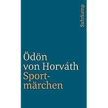 Gesammelte Werke. Kommentierte Werkausgabe in Einzelbänden: Band 11: Sportmärchen, andere Prosa und Verse (suhrkamp taschenbuch)