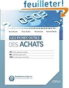Les fiches outils des achats: 75 fiches opérationnelles. 90 schémas explicatifs. 110 conseils personnalisés.