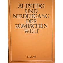 Aufstieg und Niedergang der römischen Welt (ANRW) / Rise and Decline of the Roman World. Principat: Aufstieg und Niedergang der römischen Welt, Band 9.1