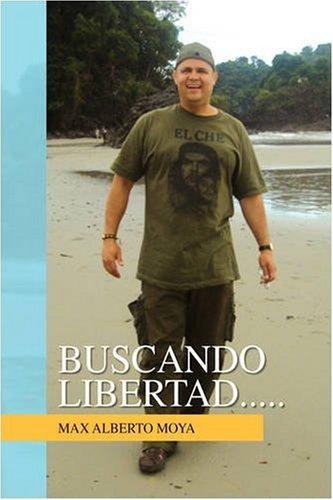 Buscando Libertad..... por Max Alberto Moya
