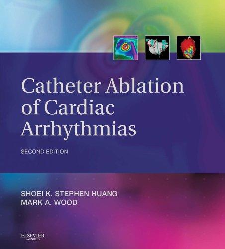 Catheter Ablation of Cardiac Arrhythmias (Expert Consult) (English Edition)
