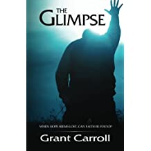 The Glimpse by Grant Austin Carroll (2012-07-09)