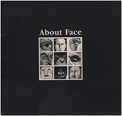 ABOUT FACE: an EXHIBIT of WORKS by ROBERT ARNESON, MALINDA BEEMAN, STEPHEN CATRON, ALICE NEEL, DONALD ROLLER WILSON, RICHARD AVEDON, SYLVIA SHAP, NANCY GROSSMAN, PHYLLIS DAVIDSON - Art Museum of South Texas, San Antonio, TX - 1984