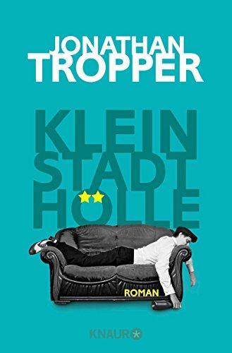 Buchseite und Rezensionen zu 'Kleinstadthölle: Roman' von Jonathan Tropper