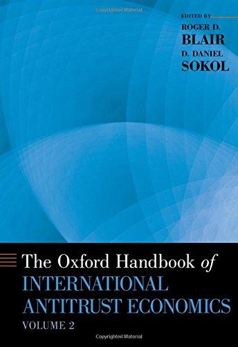 The Oxford Handbook of International Antitrust Economics, Volume 2 (Oxford Handbooks)