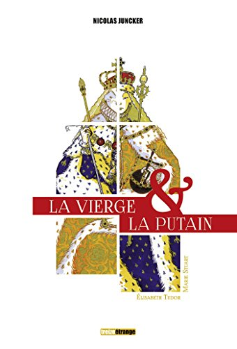 La vierge & la putain : 2 volumes : Elisabeth Tudor & Marie Stuart