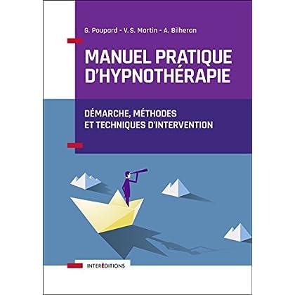 Manuel pratique d'hypnothérapie - Démarche, méthodes et techniques d'intervention