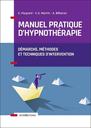 Manuel pratique d'hypnothrapie - Dmarche, mthodes et techniques d'intervention
