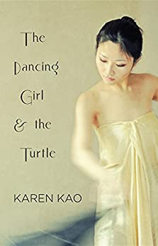 The Dancing Girl and the Turtle by [Kao, Karen]