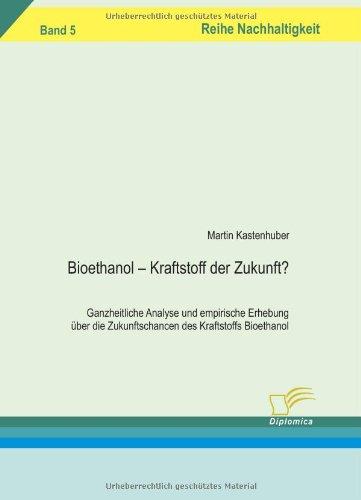 bioethanol-kraftstoff-der-zukunft-ganzheitliche-analyse-und-empirische-erhebung-uber-die-zukunftscha