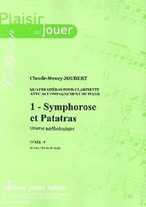 Partitions classique LAFITAN JOUBERT CLAUDE-HENRY - 4 OPERAS - 1 - SYMPHOROSE ET PATATRAS - CLARINETTE ET PIANO Clarinette