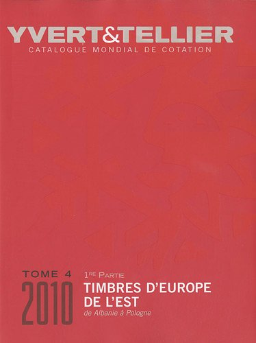 Catalogue de timbres-poste d'Europe de l'Est : Tome 4 (1re partie), Albanie à Pologne par Yvert & Tellier