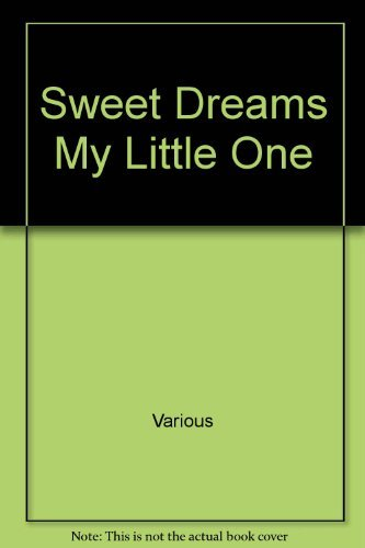 Sweet dreams, my little one : a treasury of stories for bedtime.