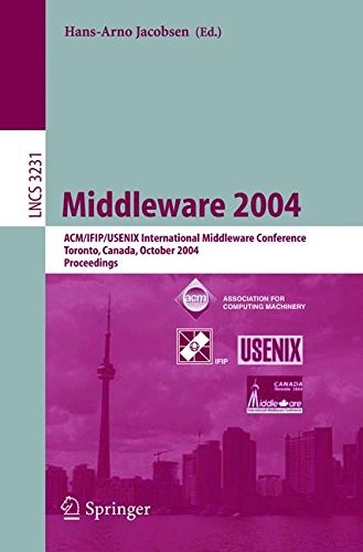 Middleware 2004: ACM/IFIP/USENIX International Middleware Conference, Toronto, Canada, October 18-20, 2004, Proceedings (Lecture Notes in Computer Science)