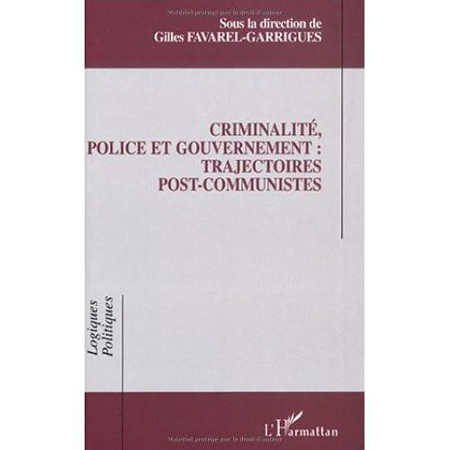 Criminalité, police et gouvernement : trajectoires post-communistes