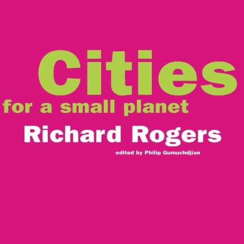 Cities For A Small Planet (An Icon Edition)