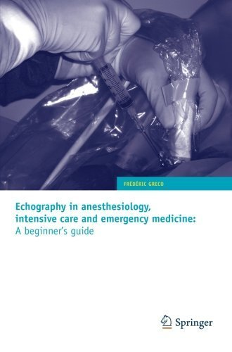 Echography in anesthesiology, intensive care and emergency medicine: A beginner's guide 2010 Edition by Greco, Fr¨¦d¨¦ric (2010) Paperback