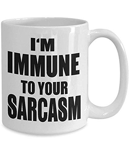 I39m immune to your sarcasm coffee mug PolicebroadwayfamilyrugbyNinjaMechanical Engineer