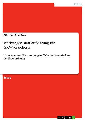 Werbungen statt Aufklärung für GKV-Versicherte: Unangenehme Überraschungen für Versicherte sind an der Tagesordnung