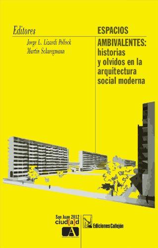 Espacios ambivalentes / Ambivalent spaces: Historias y olvidos en la arquitectura social moderna / Stories and Oblivion in Modern Social Architecture
