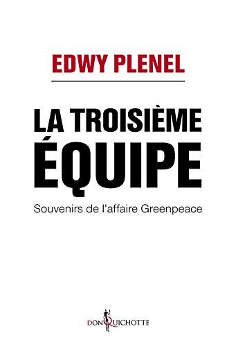 La troisième équipe : souvenirs de l'affaire Greenpeace