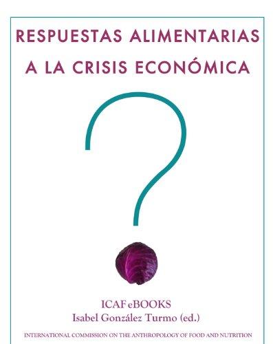 Respuestas alimentarias a la crisis económica por Isabel González Turmo