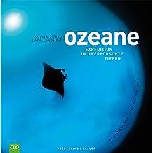 Ozeane - Die Weltmeere, das faszinierende Ökosystem, in einem fulminanten Bildband. Mit einem Vorwort von Ranga Yogeshwar: Expedition in unerforschte Tiefen