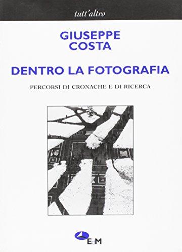 Dentro la fotografia. Percorsi di cronache e di ricerche