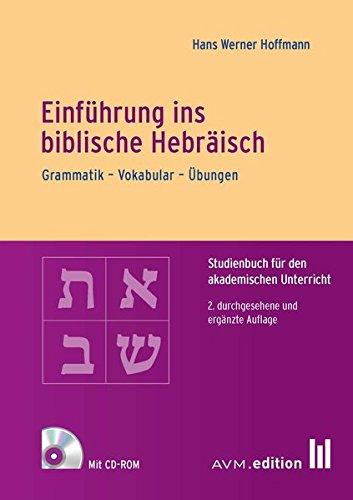Einführung ins biblische Hebräisch: Grammatik - Vokabular - Übungen