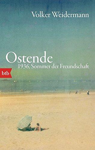 Buchseite und Rezensionen zu 'Ostende. 1936, Sommer der Freundschaft' von Volker Weidermann