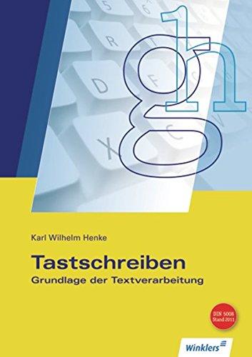 Tastschreiben: Grundlage der Textverarbeitung: Lernbuch