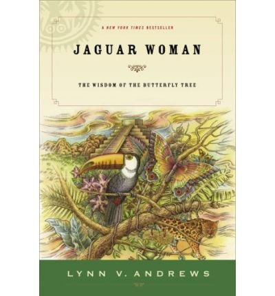 [(Jaguar Woman: The Wisdom of the Butterfly Tree)] [Author: Lynn V Andrews] published on (May, 2007)