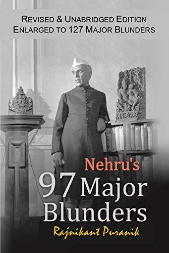 Nehrus 97 Major Blunders (English Edition) eBook: Rajnikant ...