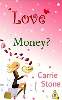 Love or Money? by [Stone, Carrie]