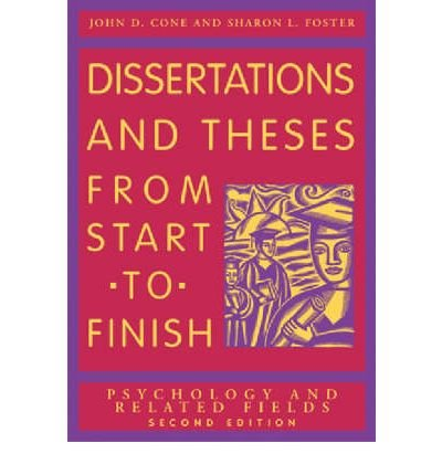 { Dissertation and Theses from Start to Finish: Psychology and Related Fields Paperback } Cone, John D ( Author ) May-01-2006 Paperback