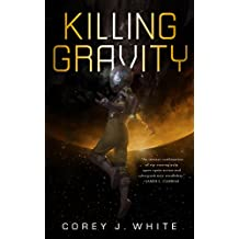 Killing Gravity (Kindle Single) (The Voidwitch Saga Book 1)