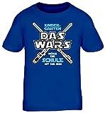 Einschulungsgeschenk Erstklässler Schulkind Kinder T-Shirt Laserschwert - Kindergarten Das Wars, Größe: 134/146,Royal Blau