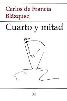 Cuarto y mitad de [de Francia Blazquez, Carlos]
