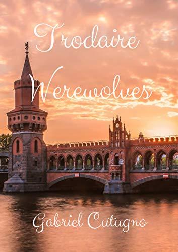 Trodaire Werewolves (Irish Edition) por Gabriel  Cutugno