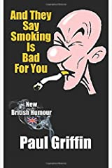 And They Say Smoking Is Bad For You! Paperback