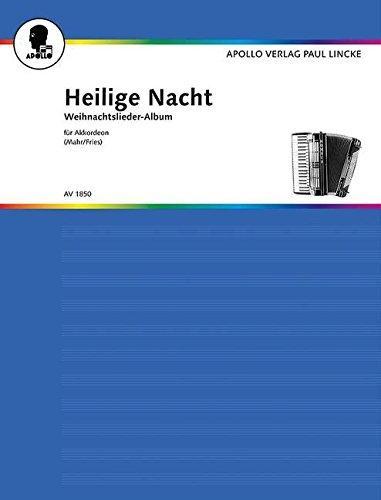 Heilige Nacht: Weihnachtslieder-Album mit 49 der beliebtesten Weihnachts-, Silvester- und Neujahrslieder. Akkordeon.