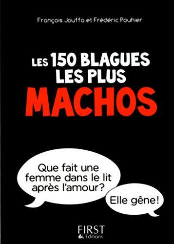 Le petit livre de - 150 blagues les plus machos por François Jouffa