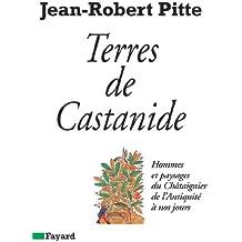 Terres de Castanide : Hommes et paysages du Châtaignier de l'Antiquité à nos jours (Géographie)