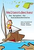 Handbuch Weltentdecker. Der Ratgeber für Auslandsaufenthalte: Infos, Programme, Anbieter, Preise, Leistungen, Tipps: Au-Pair, Freiwilligendienste, ... Sprachreisen, Studium, Work & Travel